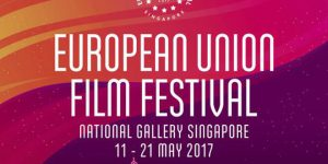 27th European Union Film Festival at the National Gallery Singapore