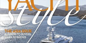 Yacht Style #46: 'The Asia Issue' – Builders to Buyers, Sales to Shows